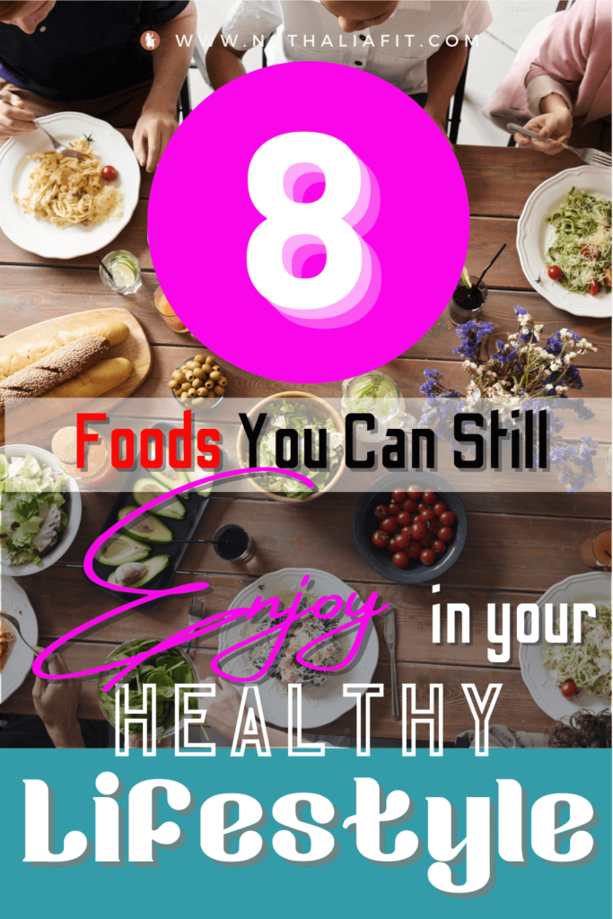 8 Foods You Can Still Enjoy in Your Healthy Lifestyle Pin 11