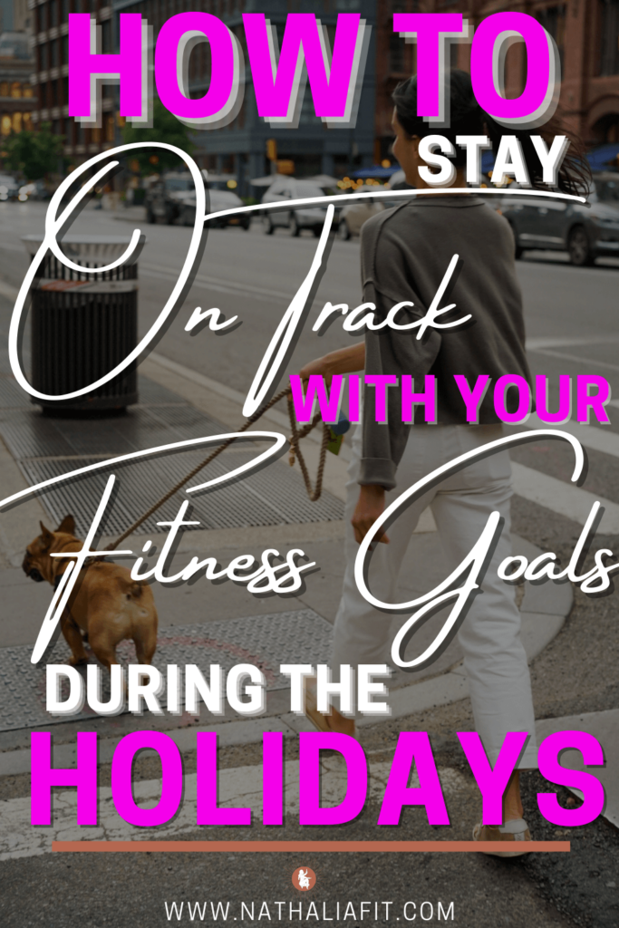 How to Stay on Track with your Fitness Goals During the Holidays Pin 12