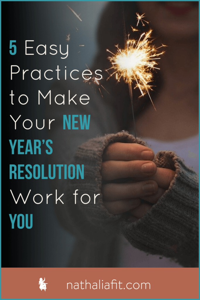 5 Easy Practices to Make Your New Year's Resolution Work for You FP