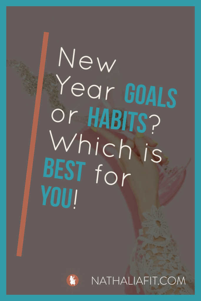 New Year Goals or Habits? Which is Best for You! Pins